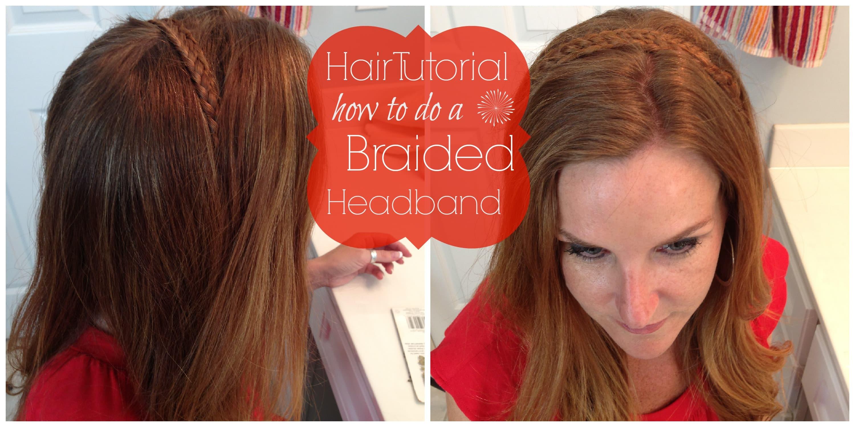 Hairstyle Tutorial: How to do a Braided Headband - ExtraordinaryMommy.com