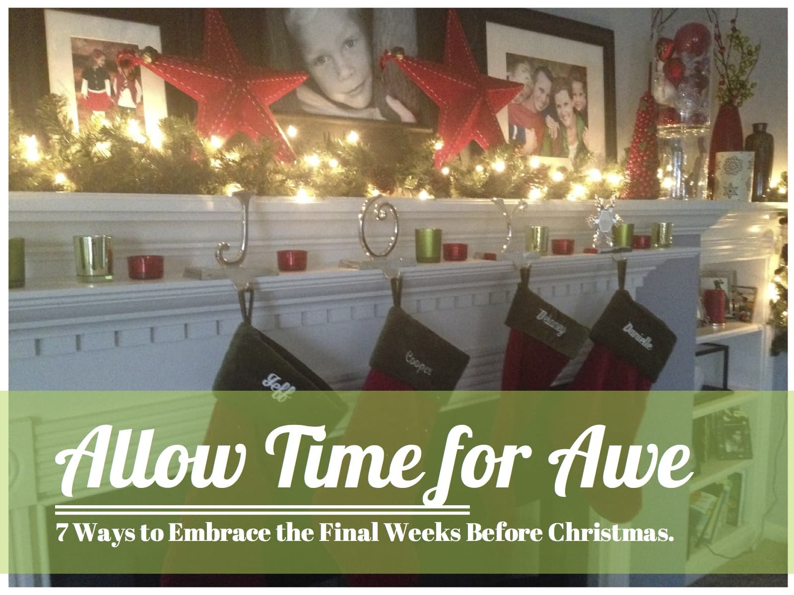 Allow Time for Awe - 7 Ways to Embrace the Final Weeks Before Christmas