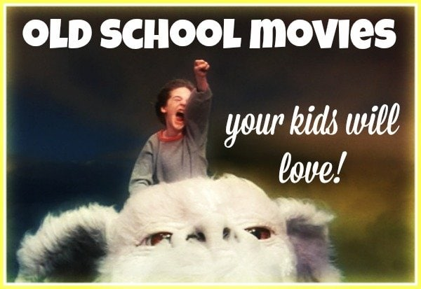 Old School Movies that kids will love