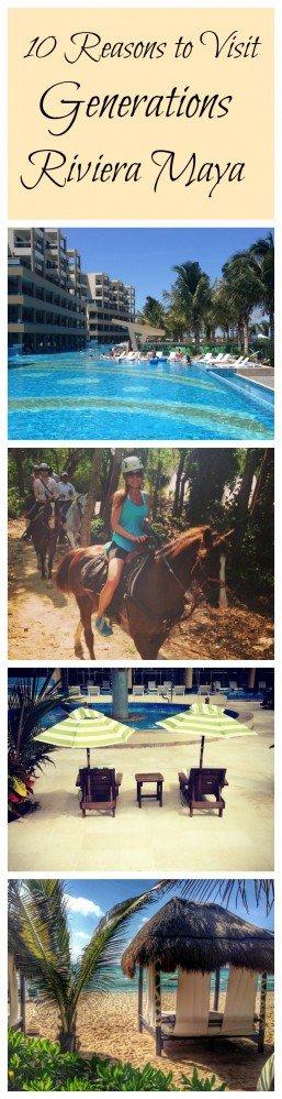 10 Reasons to Visit Generations Riviera Maya