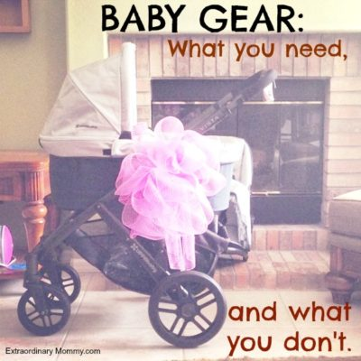 Baby Gear: What You Need, and What You Don't