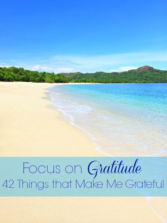 Focus on Gratitude: 42 Things that Make Me Grateful