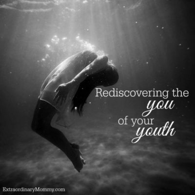 Rediscovering the You of Your Youth