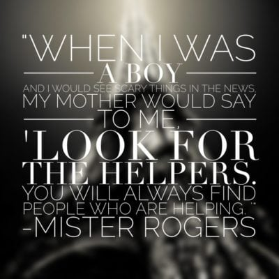 Look for the Helpers: Talking to My Kids About World Tragedy