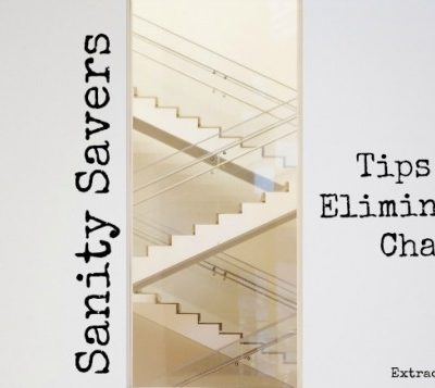 Sanity Savers: 5 Tips for Eliminating Chaos