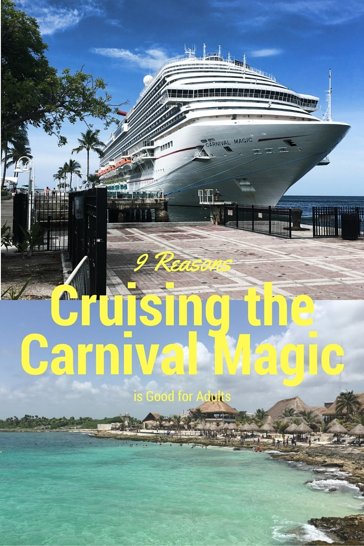 9 Reasons Cruising the Carnival Magic Good for Adults