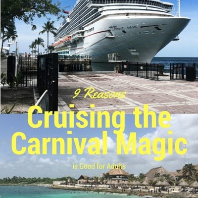 9 Reasons Cruising Carnival Magic is Good for Adults