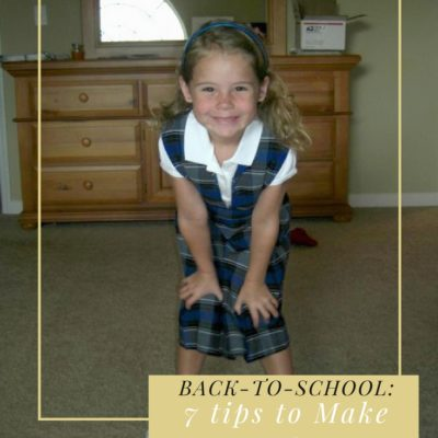 Back to School: 7 Tips to Make the First Day of School Simple