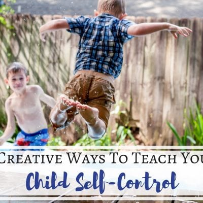 5 Creative Ways To Teach Your Child Self-Control