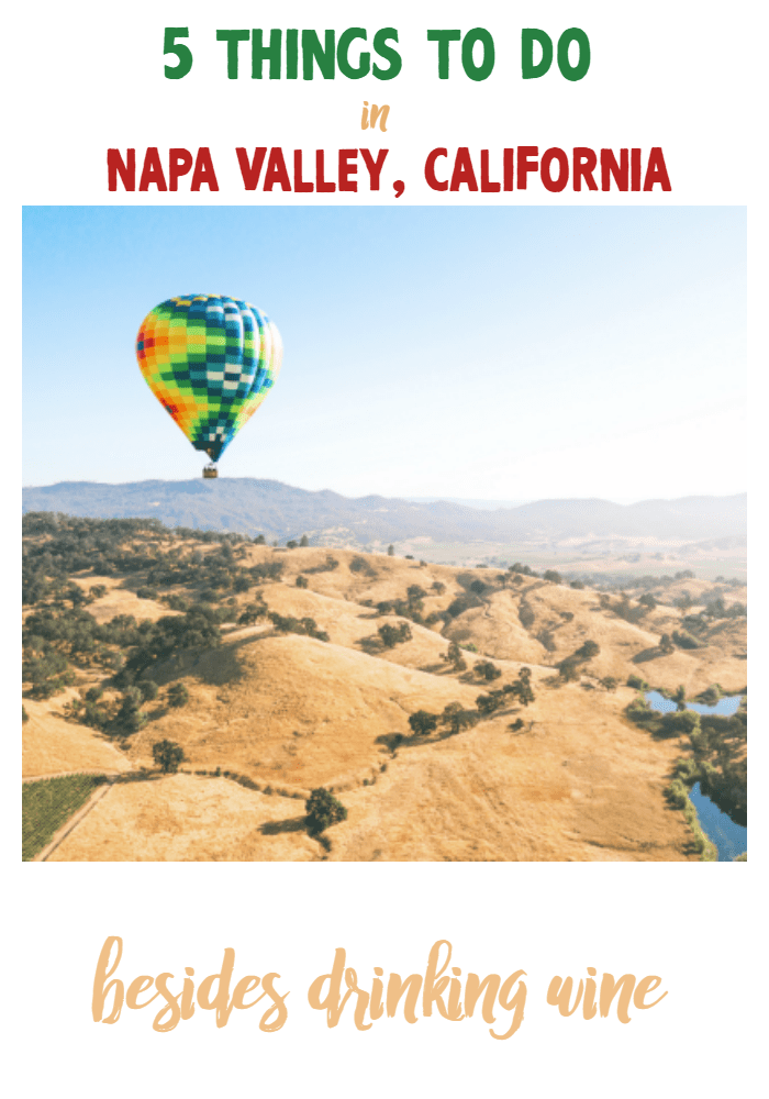 5 Things to Do in Napa Valley (Besides Drinking Wine)