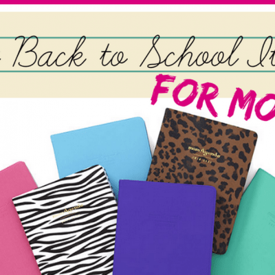 Best Back to School Items…for Moms!