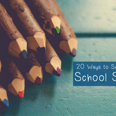20 Ways to Save Money on School Supplies