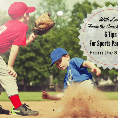 With Love, from the Coach's Wife: 6 Tips for Sports Parenting from the Stands