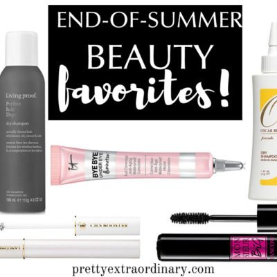 Favorite End Of Summer Beauty Products