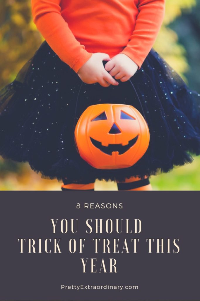 8 Reasons You Should Trick or Treat this Year