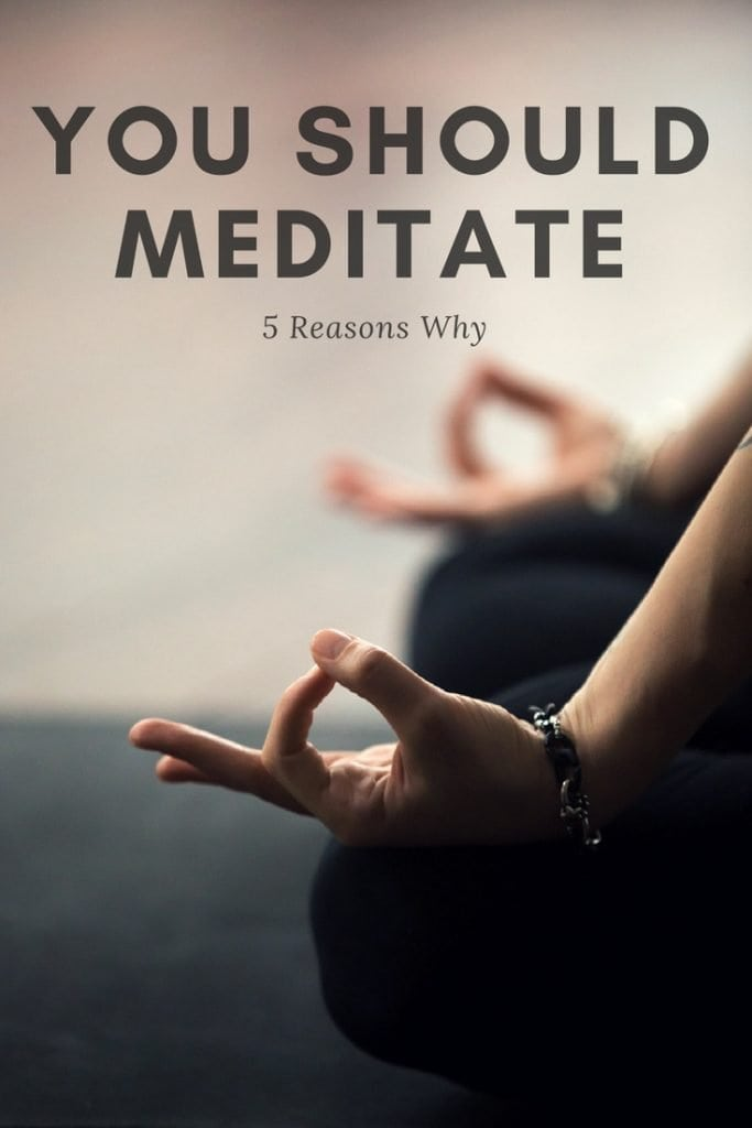 5 Reasons You Should Meditate Every Day