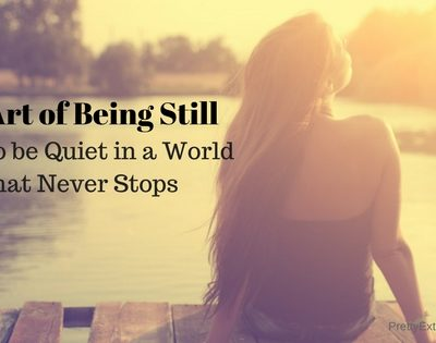 The Art of Being Still: How to Be Quiet in a World That Never Stops