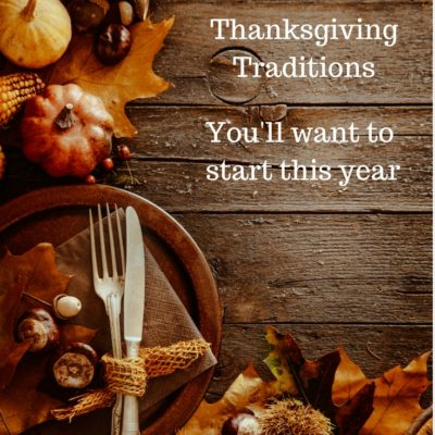 5 Thanksgiving Traditions You'll Want to Start This Year