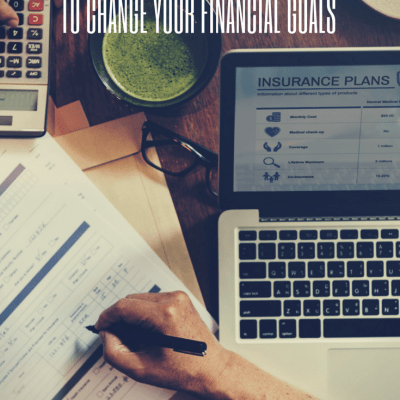 Why Now is the Time to Change Your Financial Goals