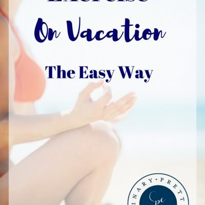 Exercise on Vacation: The Easy Way