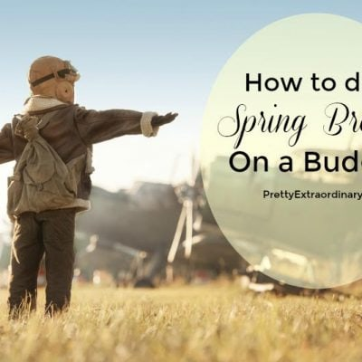How to do Spring Break on a Budget