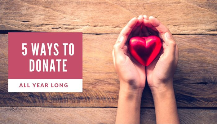 5 Ways to Donate All Year Long