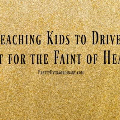 Teaching Kids to Drive: Not for the Faint of Heart
