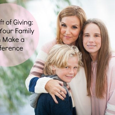 The Gift of Giving: Ways Your Family Can Make a Difference