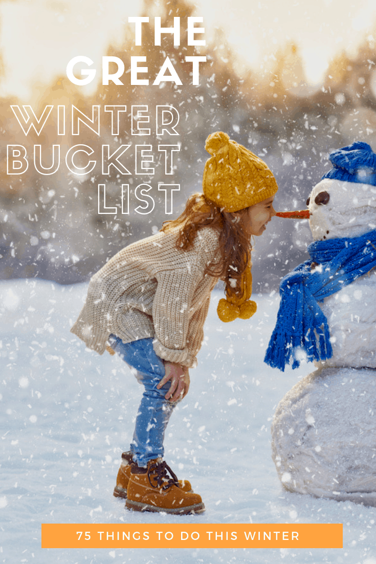 The Great Big Winter Bucket List: 75 Things To Do This Winter