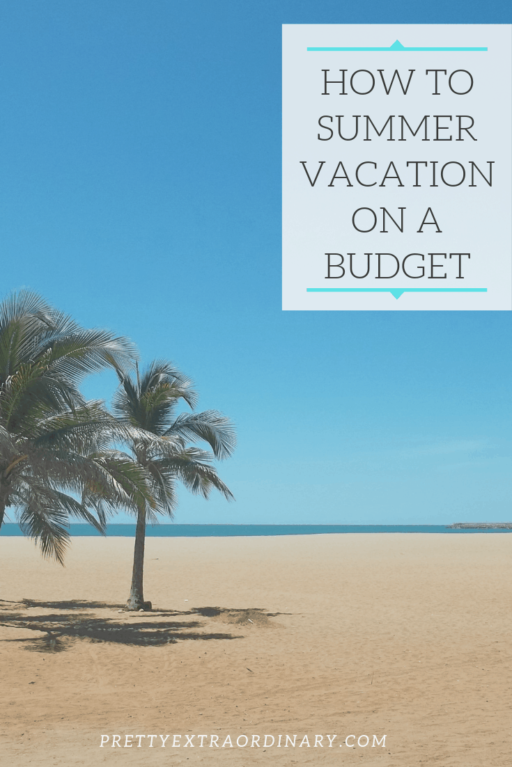 How to Summer Vacation on a Budget