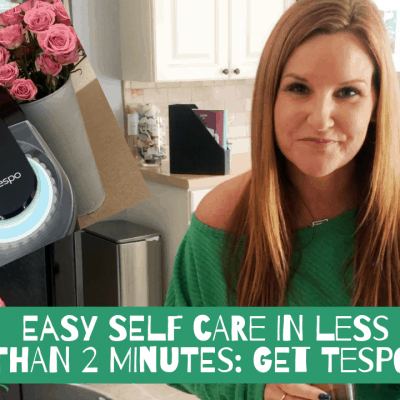 Easy Self Care in Less than 2 Minutes a Day: Get Tespo